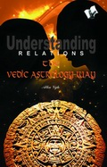 Understanding Realations: The Vedic Astrology Way