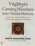 Vaghata and Candra-Nandana In Indo-Tibetan Medicine: Traditions, Concepts and Practice in Tibetan Medicine and Ayurveda