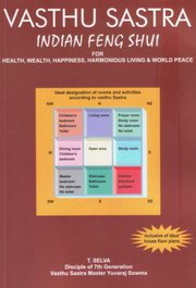 Vastu Satra - Indian Feng Shui: For Health, Wealth, Happiness, Harmonious Living & World Peace, T. Selva, VASTU Books, Vedic Books