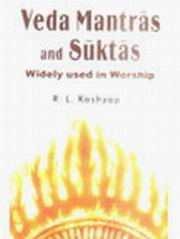Veda Mantras and Suktas: Widely used in Worship, Dr. R. L. Kashyap, SPIRITUAL TEXTS Books, Vedic Books