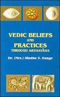 Vedic Beliefs and Practices: Through Arthavada