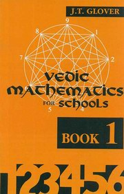 Vedic Mathematics for Schools (Book I), James T. Glover, VEDIC MATHEMATICS Books, Vedic Books