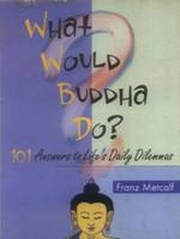 What Would Buddha Do?, Franz Metcalf, Ed.Ray Riegert, SPIRITUAL TEXTS Books, Vedic Books