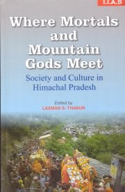 Where Mortals and Mountain Gods Meet, Laxman S. Thakur, M TO Z Books, Vedic Books ,