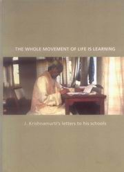 The Whole Movement of Life is Learning, J. Krishnamurti, MASTERS Books, Vedic Books