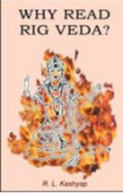 Why Read Rig Veda, Dr. R. L. Kashyap, SPIRITUAL TEXTS Books, Vedic Books