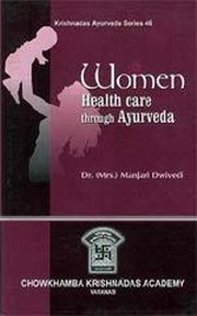 Women Health Care through Ayurveda, Manjari Dwivedi, AYURVEDA Books, Vedic Books