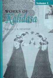 Works of Kalidasa Vol.I (Drama), C.R. Devadhar, Ed., M TO Z Books, Vedic Books ,