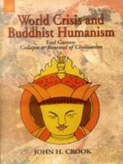 World Crisis and Buddhist Humanism: End Games - Collapse or Renewal of Civilisation, John H. Crook, BUDDHISM Books, Vedic Books