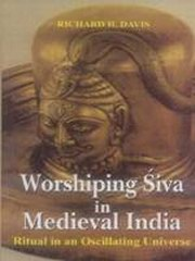 Worshiping Siva In Medieval India: Ritual In An Oscillating Universe, Richard H. Davis, PHILOSOPHY Books, Vedic Books