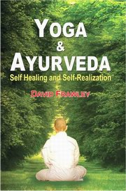 Yoga & Ayurveda: Self Healing and Self Realization, David Frawley, AYURVEDA Books, Vedic Books