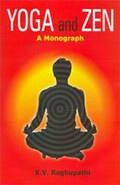 Yoga and Zen: A Monograph