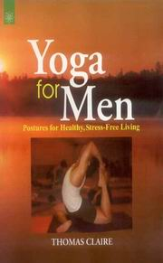 Yoga for Men: Postures for Healthy, Stress-Free Living, Thomas Claire, HEALING Books, Vedic Books