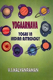 Yogaarnava: Yogas in Indian Astrology, V.S. Kalyanraman, ASTROLOGY Books, Vedic Books
