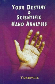 Your Destiny and Scientific Hand Analysis, Yaschpaule, DIVINATION Books, Vedic Books