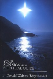 Your Sun Sign as a Spiritual Guide, J. Donald Walters, DIVINATION Books, Vedic Books
