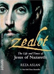 Zealot: The Life and Times of Jesus of Nazareth, Reza Aslan, BIOGRAPHY Books, Vedic Books